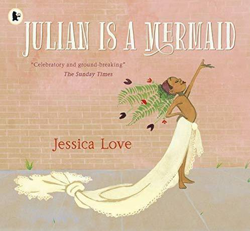 Julian Is a Mermaid - Jessica Love - 9781406386424