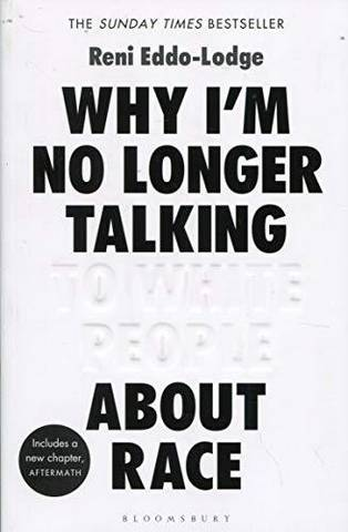 Why I'm No Longer Talking to White People About Race: The Sunday Times Bestseller - Reni Eddo-Lodge - 9781408870587