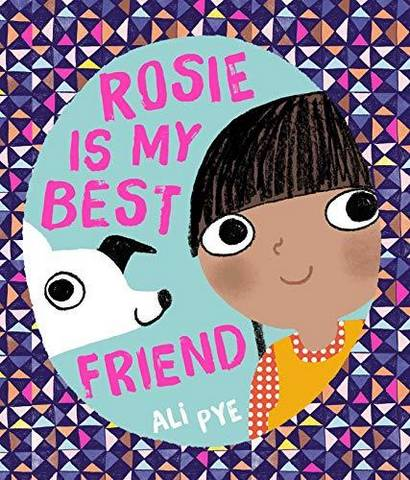 Rosie is My Best Friend - Ali Pye - 9781471172502