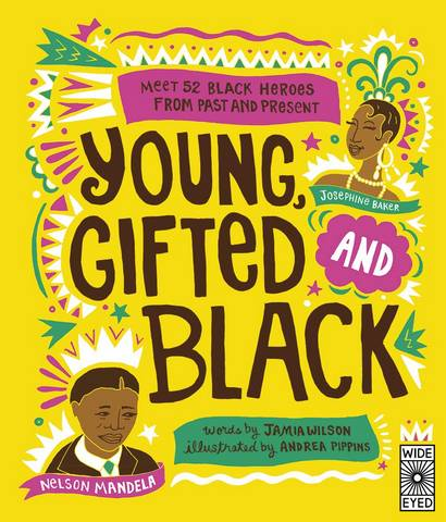 Young Gifted and Black: Meet 52 Black Heroes from Past and Present - Jamia Wilson - 9781786039835