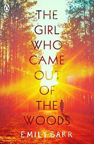 The Girl Who Came Out of the Woods - Emily Barr - 9780241345221