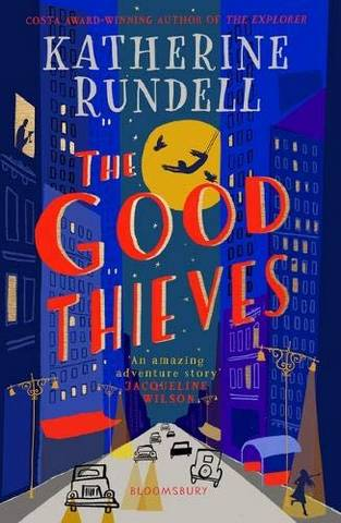 The Good Thieves - Katherine Rundell - 9781408882658