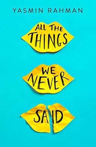 All the Things We Never Said - Yasmin Rahman - 9781471408298