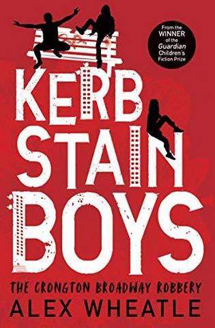 Kerb-Stain Boys: The Crongton Broadway Robbery - Alex Wheatle - 9781781128091