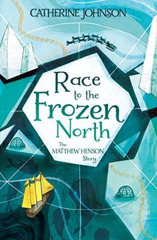 Race to the Frozen North: The Matthew Henson Story - Catherine Johnson - 9781781128404