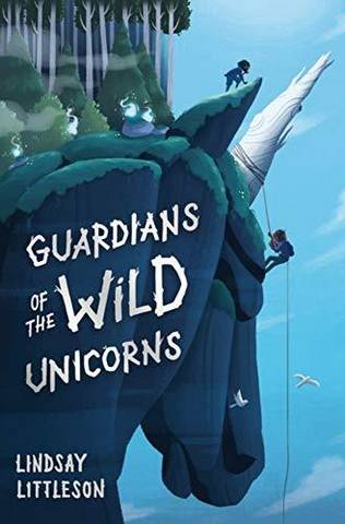 Guardians of the Wild Unicorns - Lindsay Littleson - 9781782505556