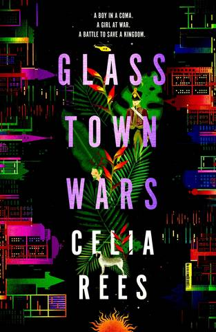 Glass Town Wars - Celia Rees - 9781782691631