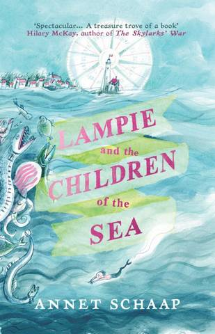 Lampie and the Children of the Sea - Annet Schaap - 9781782692621