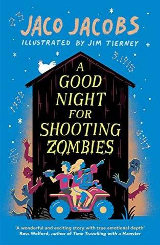 A Good Night for Shooting Zombies: with glow-in-the-dark cover - Jaco Jacobs - 9781786074508