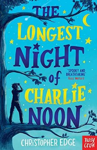 The Longest Night of Charlie Noon - Christopher Edge - 9781788004947