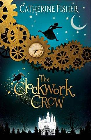 The Clockwork Crow - Catherine Fisher - 9781910080849