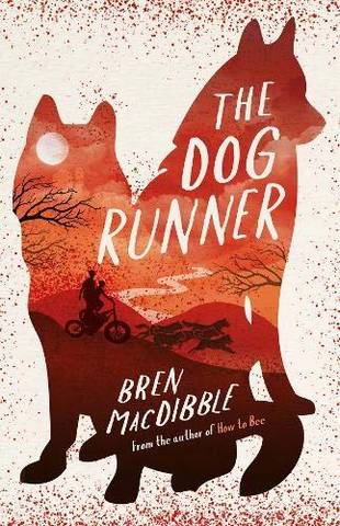 The Dog Runner - Bren MacDibble - 9781910646489