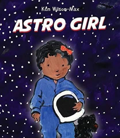 Astro Girl - Ken Wilson-Max - 9781910959213