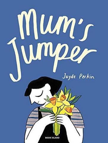 Mum's Jumper - Jayde Perkin - 9781911496137