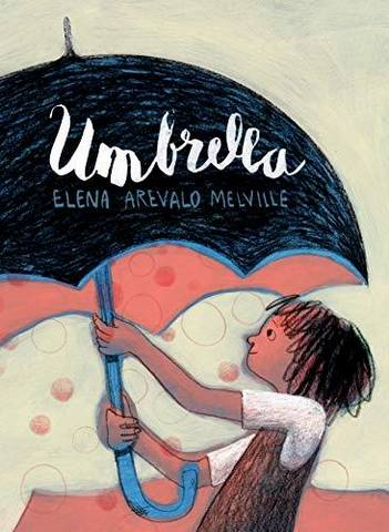Umbrella - Elena Arevalo Melville - 9781912650019