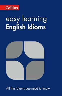 Collins Easy Learning English Idioms - Collins Dictionaries - 9780007340651