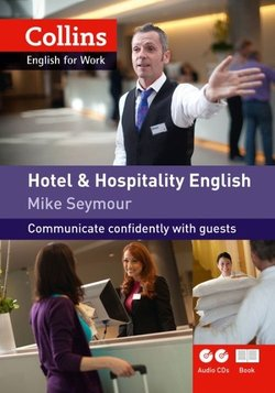Collins Hotel & Hospitality English with Audio CD - Mike Seymour - 9780007431984