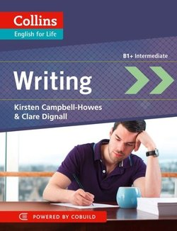 Collins English for Life B1+ Intermediate: Writing - Kirsten Campbell-Howes - 9780007460618