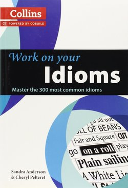 Collins Work On Your Idioms - Sandra Anderson - 9780007464678