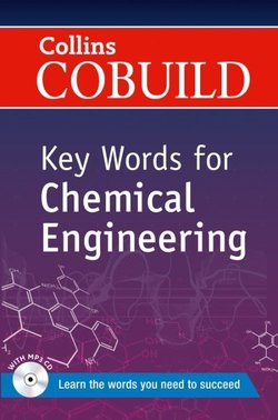 Collins COBUILD Key Words for Chemical Engineering -  - 9780007489770