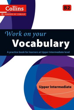 Collins Work on Your Vocabulary Upper Intermediate (B2) -  - 9780007499656