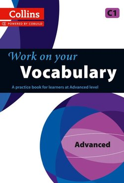 Collins Work on Your Vocabulary Advanced (C1) -  - 9780007499687