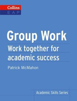 Collins English for Academic Purposes: Group Work - Work together for Academic Success - McMahon