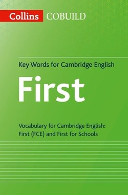 Collins COBUILD Key Words For Cambridge English: First (FCE) and First for Schools -  - 9780007535996