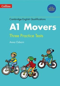 Collins Cambridge English: Young Learners (YLE) Three Practice Tests for A1 Movers with Audio Download - Anna Osborn - 9780008274870
