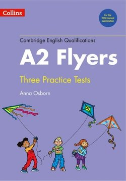 Collins Cambridge English: Young Learners (YLE) Three Practice Tests for A2 Flyers with Audio Download - Anna Osborn - 9780008274887