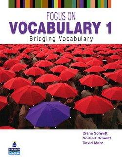 Focus on Vocabulary 1: Bridging Vocabulary Student's Book - Diane Schmitt - 9780131376199