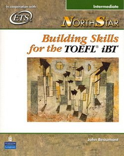 NorthStar Building Skills for the TOEFL iBT Intermediate Student Book - John Beaumont - 9780131937062