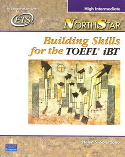 NorthStar Building Skills for the TOEFL iBT High Intermediate Student Book - Helen S. Solorzano - 9780131937086