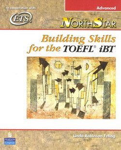 NorthStar Building Skills for the TOEFL iBT Advanced Student Book - Linda Robinson Fellag - 9780131937093