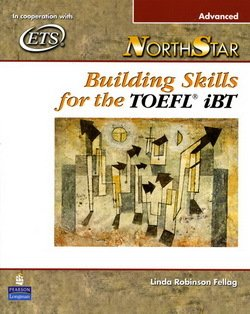 NorthStar Building Skills for the TOEFL iBT Advanced Student Book with Audio CDs - Linda Robinson Fellag - 9780131985773