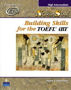 NorthStar Building Skills for the TOEFL iBT High Intermediate Student Book with Audio CDs - Helen S. Solorzano - 9780131985780