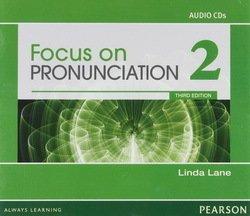 Focus on Pronunciation (3rd Edition) 2 Classroom Audio CDs - Linda Lane - 9780132314985