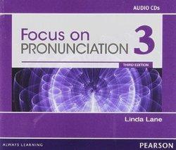 Focus on Pronunciation (3rd Edition) 3 Classroom Audio CDs - Linda Lane - 9780132315029