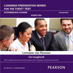 Longman Preparation Series for the TOEIC Test: Intermediate Listening and Reading Audio CDs - Lin Lougheed - 9780132861434