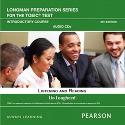 Longman Preparation Series for the TOEIC Test: Introductory Listening and Reading Audio CDs - Lin Lougheed - 9780132861502