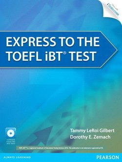 Express to the TOEFL iBT Test Student's Book with CD-ROM & iTests Access Code - Tammy le Roi Gilbert - 9780132861625