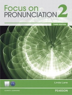Focus on Pronunciation (3rd Edition) 2 Student Book with Student Audio CD-ROM & Class Audio CDs - Linda Lane - 9780133046830