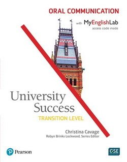 University Success Transition Level: Oral Communication Student Book with MyEnglishLab - Christina Cavage - 9780134400273