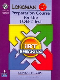 Longman Preparation Course for the TOEFL Test iBT (Split Edition) Speaking Package (Book with CD-ROM & Audio CDs) - Deborah Phillips - 9780135154601