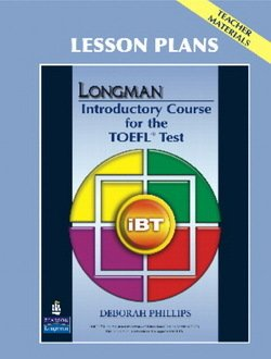 Longman Introductory Course for the TOEFL Test iBT (2nd Edition) Teacher Materials Lesson Plans - Phillips