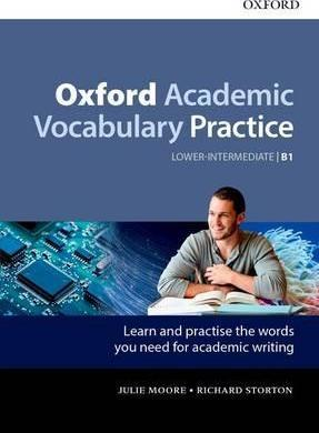 Oxford Academic Vocabulary Practice Lower-Intermediate B1 with Answer Key - Julie Moore - 9780194000888