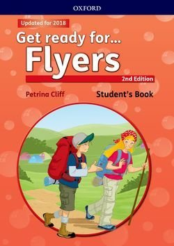 Get Ready for (2nd Edition - 2018 Exam) Flyers Students Book with Downloadable Audio - Petrina Cliff - 9780194029513