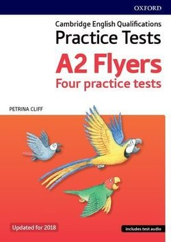 Cambridge English Qualifications Young Learners Practice Tests A2 Flyers with Audio - Petrina Cliff - 9780194042673