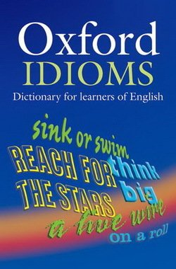 Oxford Idioms Dictionary for Learners of English (New Edition) - Dilys Parkinson - 9780194317238