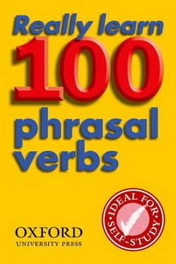 Really Learn 100 Phrasal Verbs (2nd Edition) -  - 9780194317443